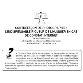 Contrefaçon de photographie : l'indispensable rigueur de l'huissier qui pratique un constat internet