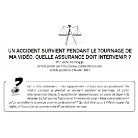 Un accident survient pendant le tournage de ma vidéo : quelle assurance doit intervenir ?