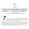 Livraison de photographies et panne de disque dur : un cas de force majeure ?