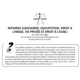 AFFAIRES JUDICIAIRES, DOCUFICTION, DROIT À L'IMAGE, VIE PRIVÉE ET DROIT À L'OUBLI