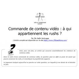 Commande de contenu vidéo : à qui appartiennent les rushs ?