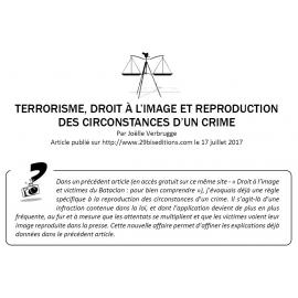 TERRORISME, DROIT À L'IMAGE ET REPRODUCTION DES CIRCONSTANCES D'UN CRIME