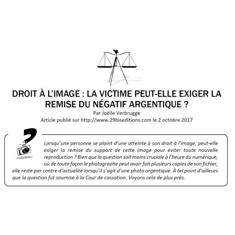 DROIT À L'IMAGE : LA VICTIME PEUT-ELLE EXIGER LA REMISE DU NÉGATIF ARGENTIQUE ?