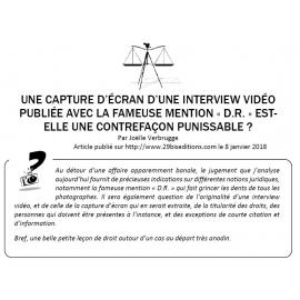 UNE CAPTURE D'ÉCRAN D'UNE INTERVIEW VIDÉO PUBLIÉE AVEC LA FAMEUSE MENTION «D.R.» EST-ELLE UNE CONTREFAÇON PUNISSABLE ?
