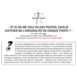 « ET SI ON ME VOLE 50.000 PHOTOS, DOIS-JE JUSTIFIER DE L'ORIGINALITÉ DE CHAQUE PHOTO ? »