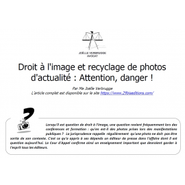 Droit à l'image et recyclage de photos d'actualité : Attention, danger !