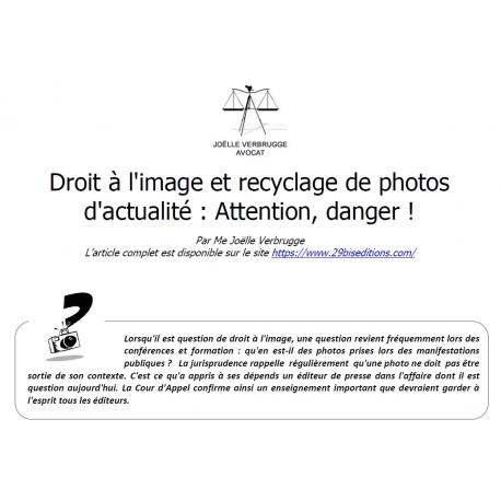 Droit à l'image et recyclage de photos d'actualité : Attention, danger !