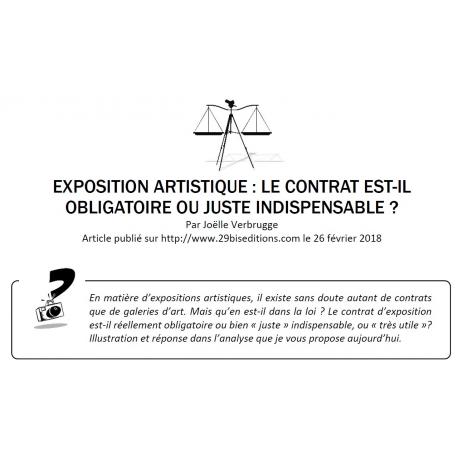 EXPOSITION ARTISTIQUE : LE CONTRAT EST-IL OBLIGATOIRE OU JUSTE INDISPENSABLE ?