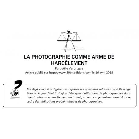 LA PHOTOGRAPHIE COMME ARME DE HARCÈLEMENT