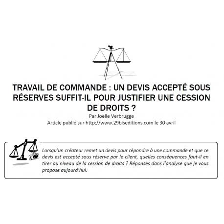 TRAVAIL DE COMMANDE : UN DEVIS ACCEPTÉ SOUS RÉSERVES SUFFIT-IL POUR JUSTIFIER UNE CESSION DE DROITS ?