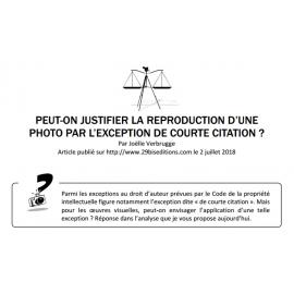 PEUT-ON JUSTIFIER LA REPRODUCTION D'UNE PHOTO PAR L'EXCEPTION DE COURTE CITATION ?