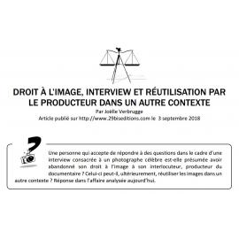 DROIT À L'IMAGE, INTERVIEW ET RÉUTILISATION PAR LE PRODUCTEUR DANS UN AUTRE CONTEXTE