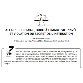 AFFAIRE JUDICIAIRE, DROIT À L'IMAGE, VIE PRIVÉE ET VIOLATION DU SECRET DE L'INSTRUCTION