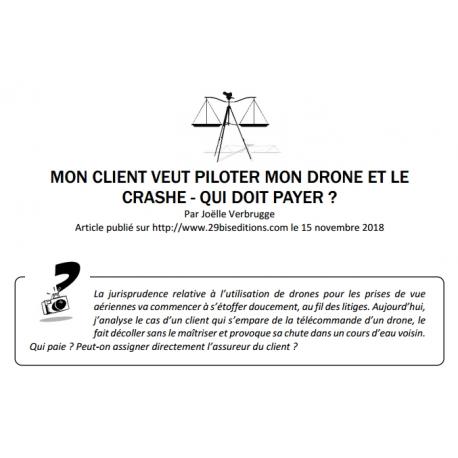 MON CLIENT VEUT PILOTER MON DRONE ET LE CRASHE - QUI DOIT PAYER ?
