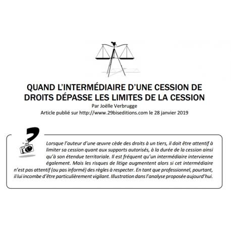 QUAND L'INTERMÉDIAIRE D'UNE CESSION DE DROITS DÉPASSE LES LIMITES DE LA CESSION