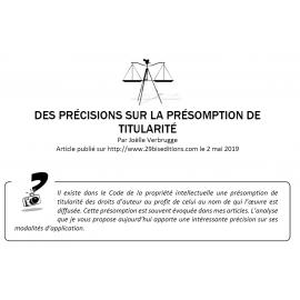 DES PRÉCISIONS SUR LA PRÉSOMPTION DE TITULARITÉ