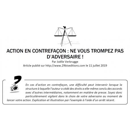 ACTION EN CONTREFAÇON : NE VOUS TROMPEZ PAS D'ADVERSAIRE !