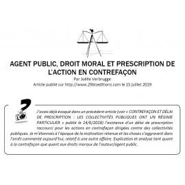 AGENT PUBLIC, DROIT MORAL ET PRESCRIPTION DE L'ACTION EN CONTREFAÇON